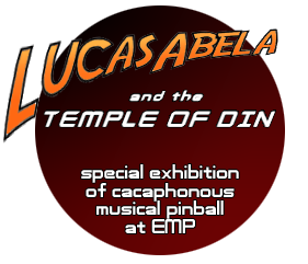 Lucas Abela's Temple of Din musical pinball at EMP